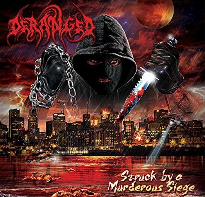 Deranged – Struck By A Murderous Siege