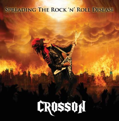 Crosson – Spreading The Rock 'N' Roll Disease