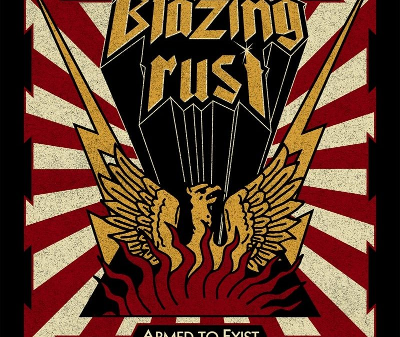 Blazing Rust – Armed To Exist