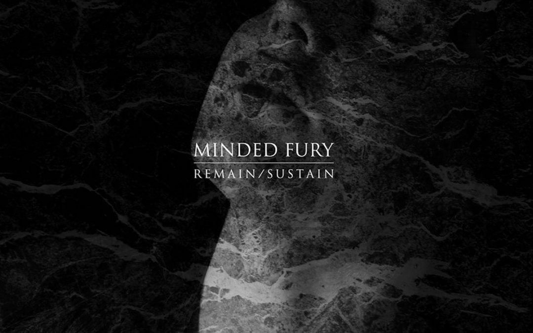 Minded Fury – Remain/Sustain