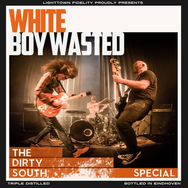 White Boy Wasted – The Dirty South Special