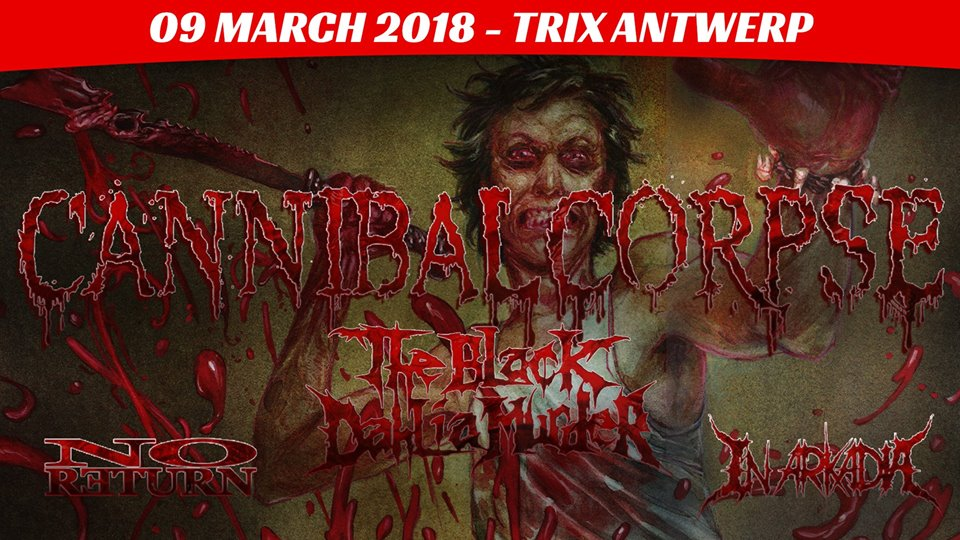 Cannibal Corpse + The Black Dahlia Murder + In Arkadia / Trix, Antwerpen / 09-03-2018