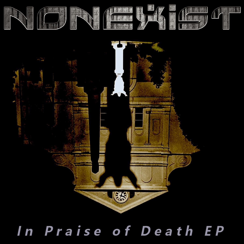 Nonexist – In Praise of Death