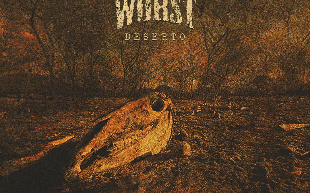 Worst – Deserto