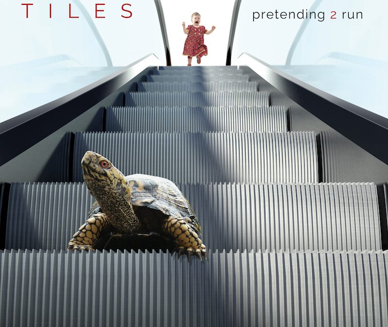 Tiles – Pretending 2 Run