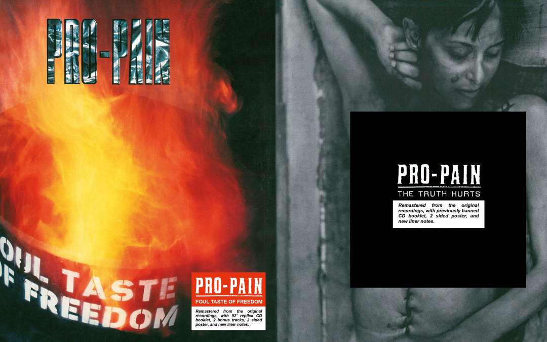 Pro-Pain – Heruitgave Foul Taste of Freedom en The Truth Hurts