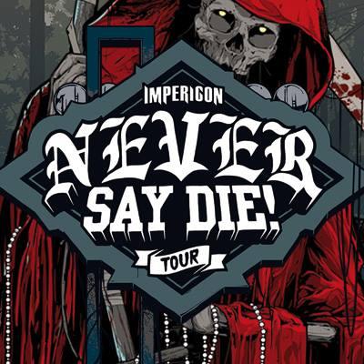 Line-up Never Say Die! Tour bekend