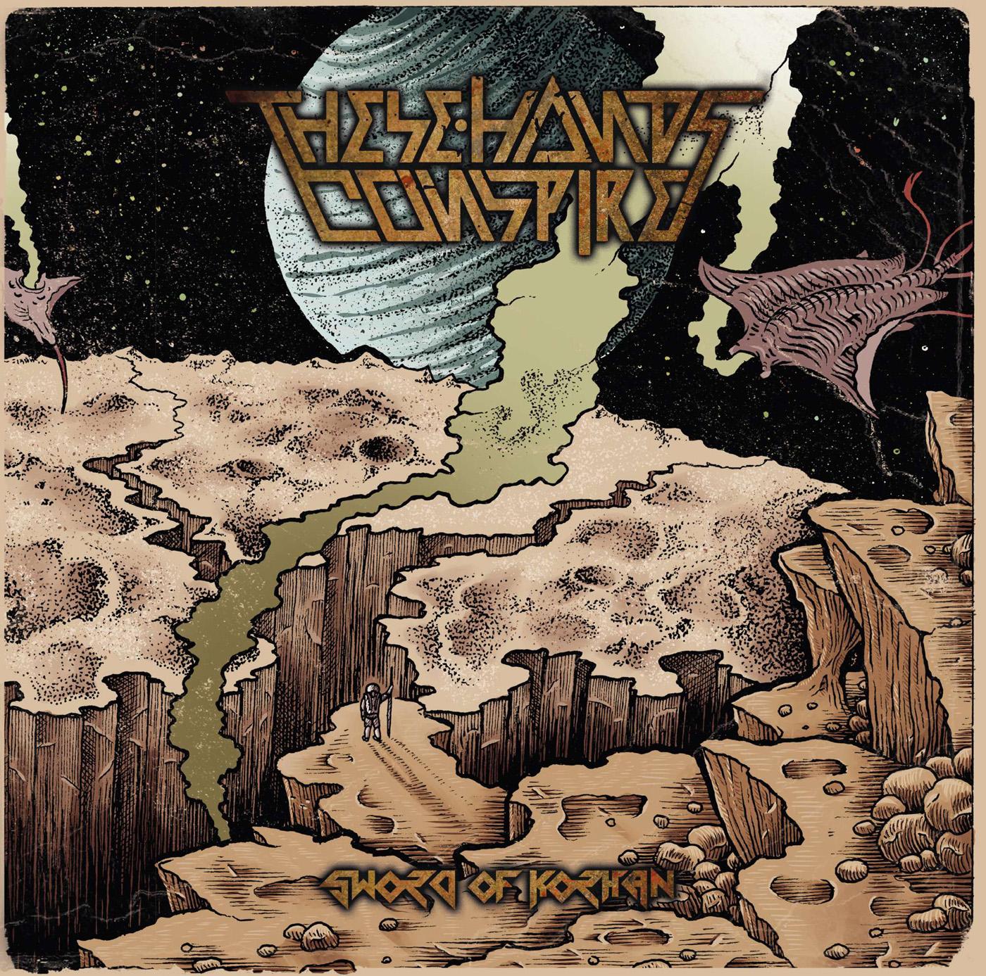 These Hands Conspire – Sword of Korhan