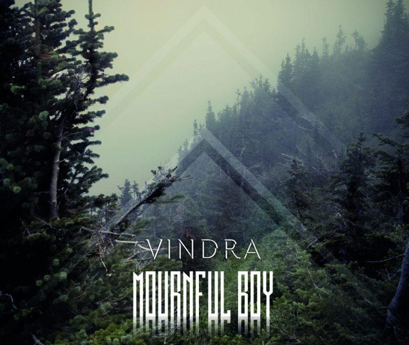Vindra – Mournful Boy