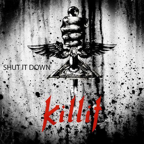 Killit – Shut It Down