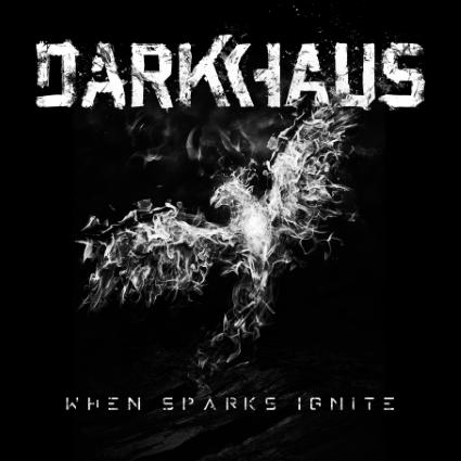 Darkhaus – When Sparks Ignite
