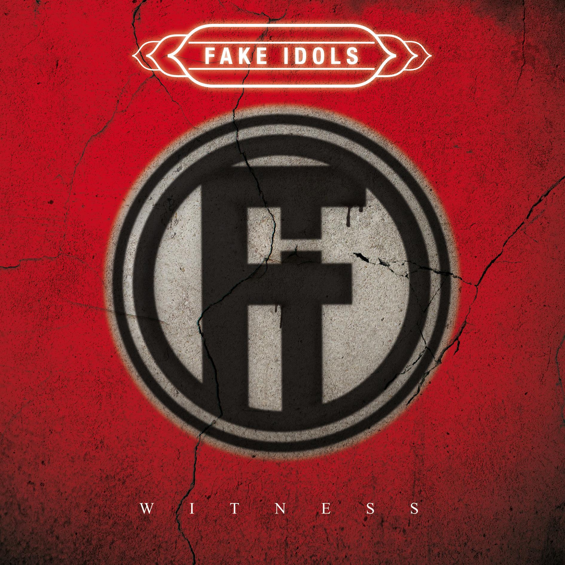 Fake Idols – Witness