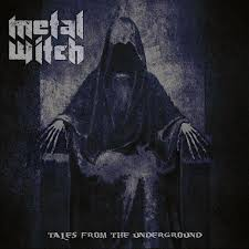Metal Witch – Tales From The Underground
