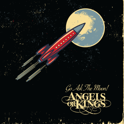 Angels Or Kings – Go Ask The Moon