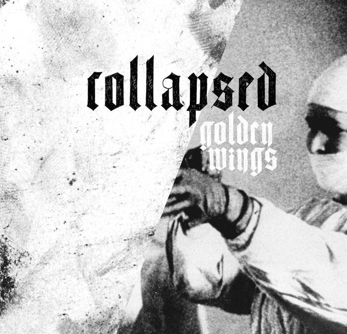 Collapsed – Golden Wings