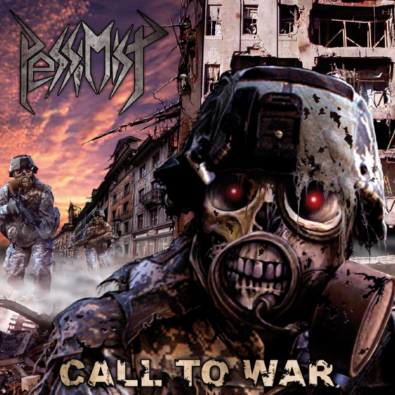 Pessimist – Call To War (Re-Release)