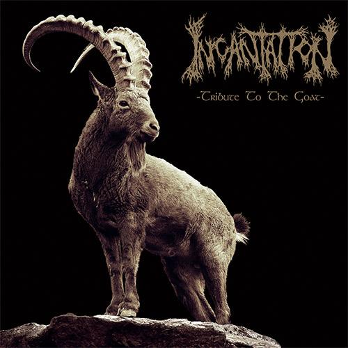 Tribute To The Goat (Incantation) binnenkort op vinyl verkrijgbaar!