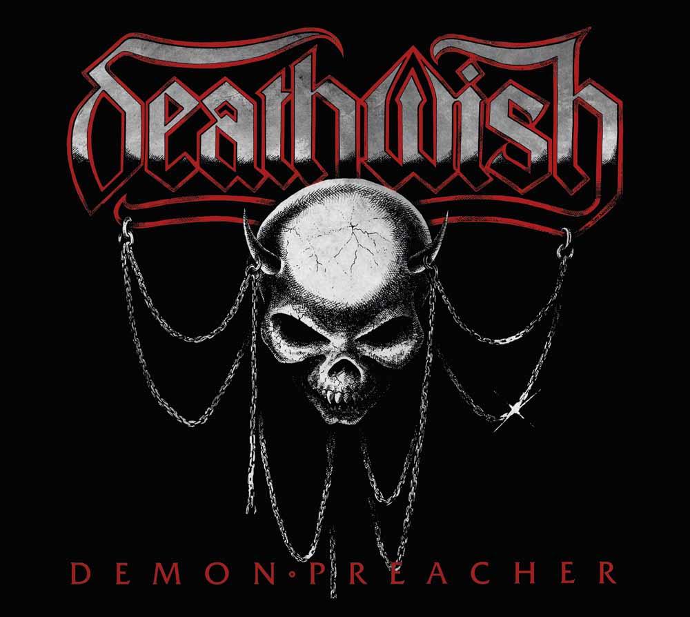 Deathwish – At The Edge of Damnation & Demon Preacher