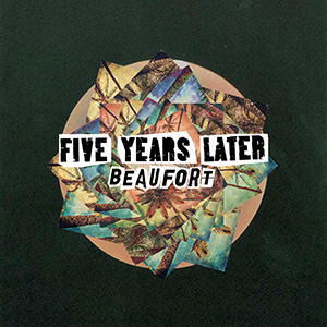 Five Years Later – Beaufort