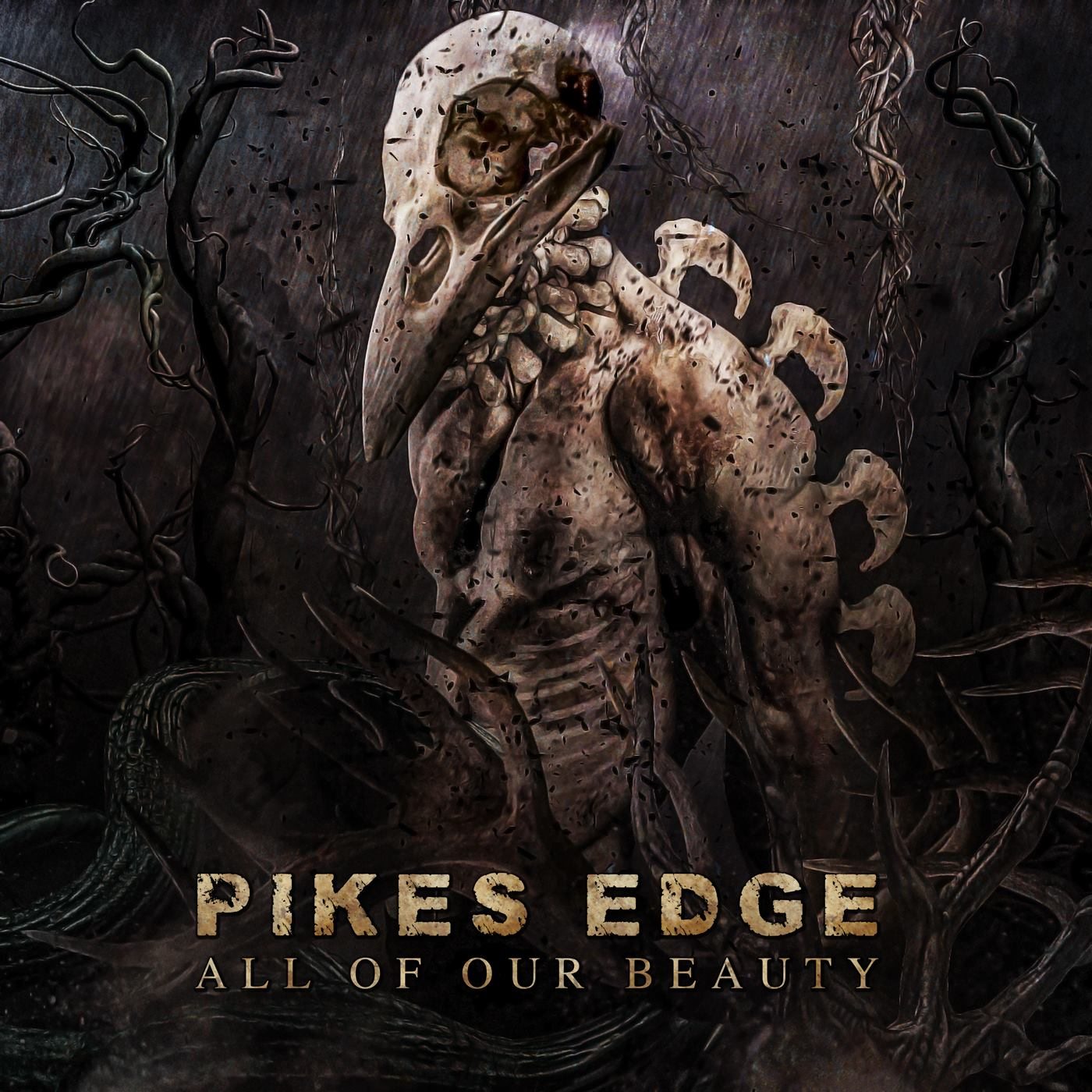 Pikes Edge – All Of Our Beauty