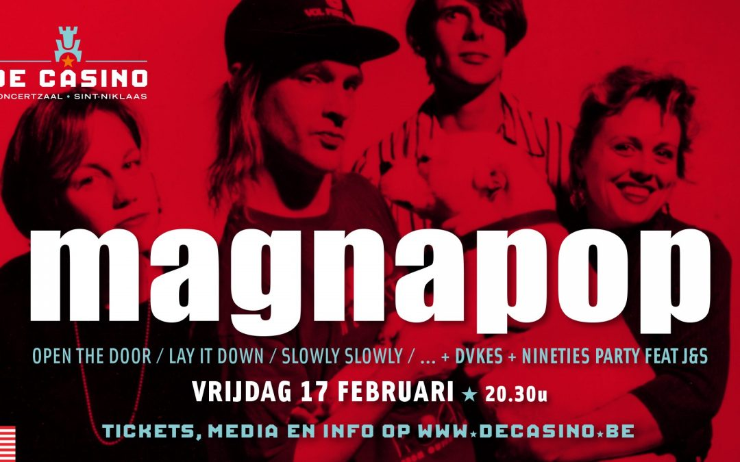 Magnapop + Dvkes, De Casino, Sint-Niklaas, 17/02/2017