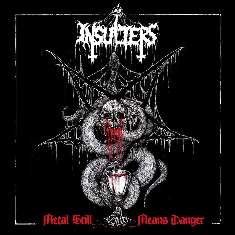 Insulters – Metal Still Means Danger