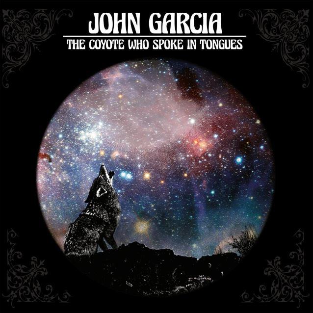 John Garcia – The Coyote Spoke In Tongues