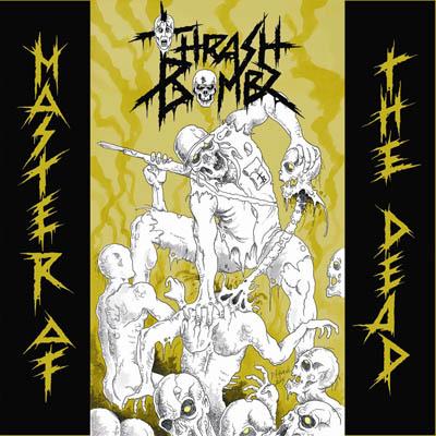 Thrash Bombz – Master Of The Dead