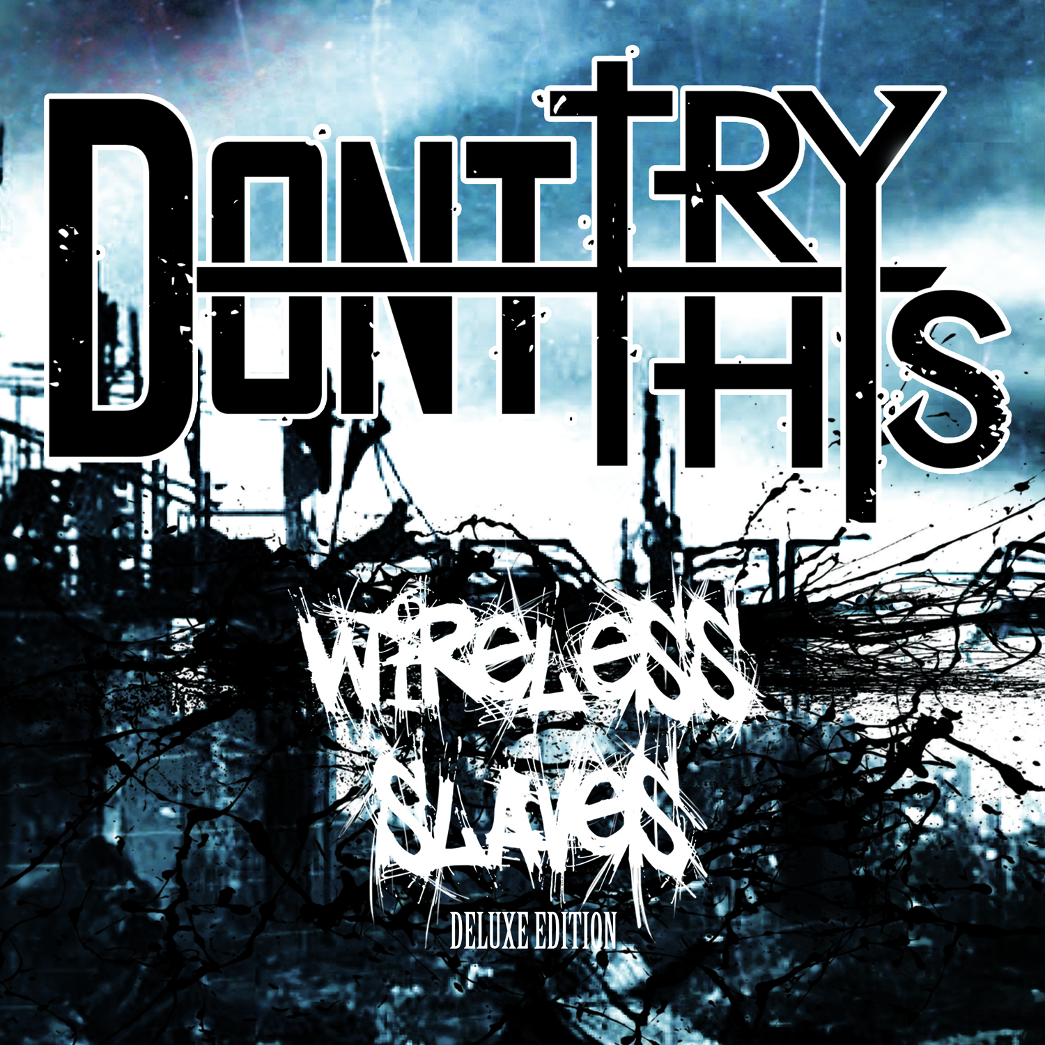 Don't Try This – Wireless Slaves (Deluxe Edition)