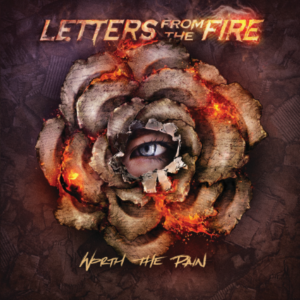 Letters From The Fire – Worth The Pain