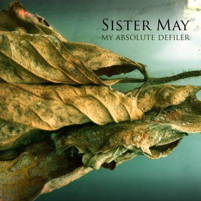 Sister May – My Absolute Defiler