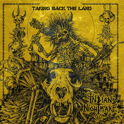 Indian Nightmare – Taking Back The Land