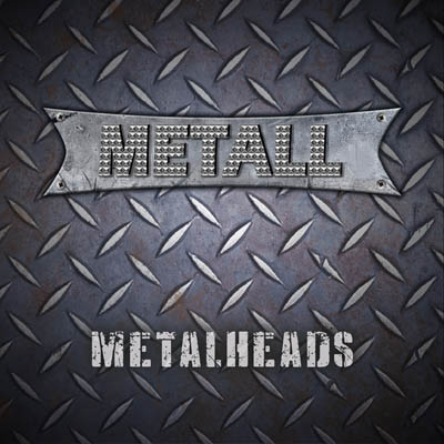 Metall – Metal Heads