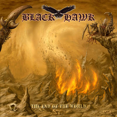 Black Hawk – The End Of The World