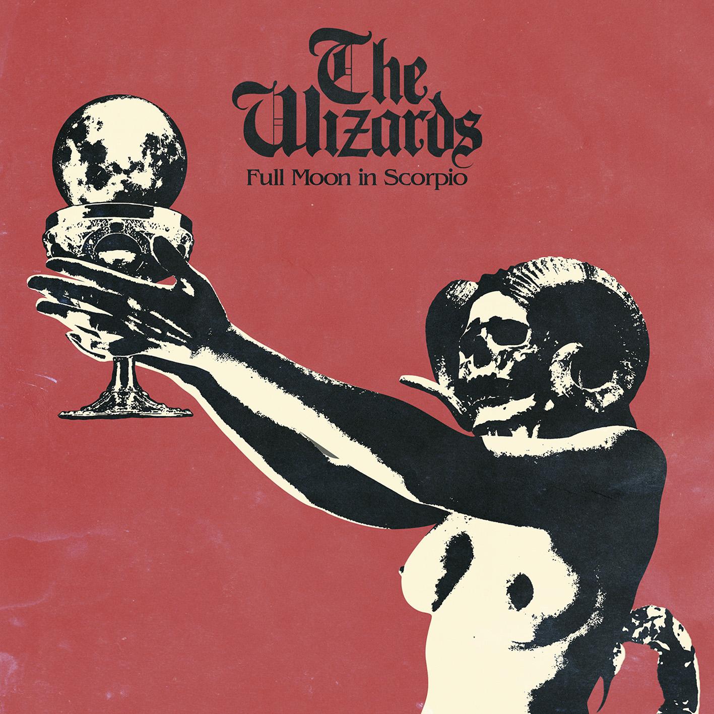 The Wizards – Full Moon In Scorpio