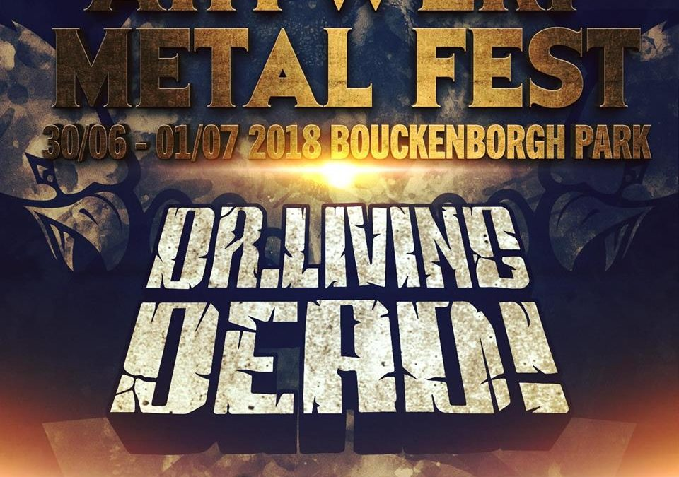 Antwerp Metal Fest 2018: Dr. Living Dead vervangt Venom Inc!