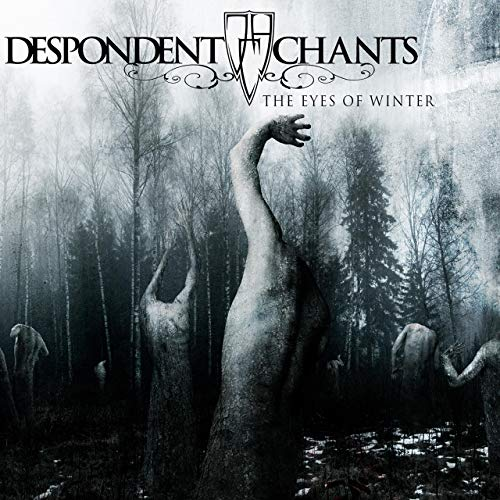 Despondent Chants – The Eyes Of Winter