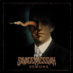 Savage Messiah – Demons