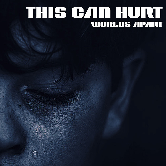 This Can Hurt – Worlds Apart