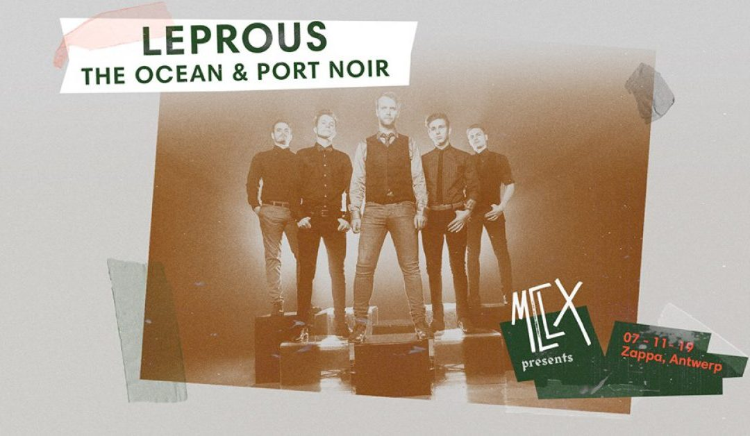 Leprous+ The Ocean + Port Noir – @ Zappa, Antwerpen – 07-11-2019
