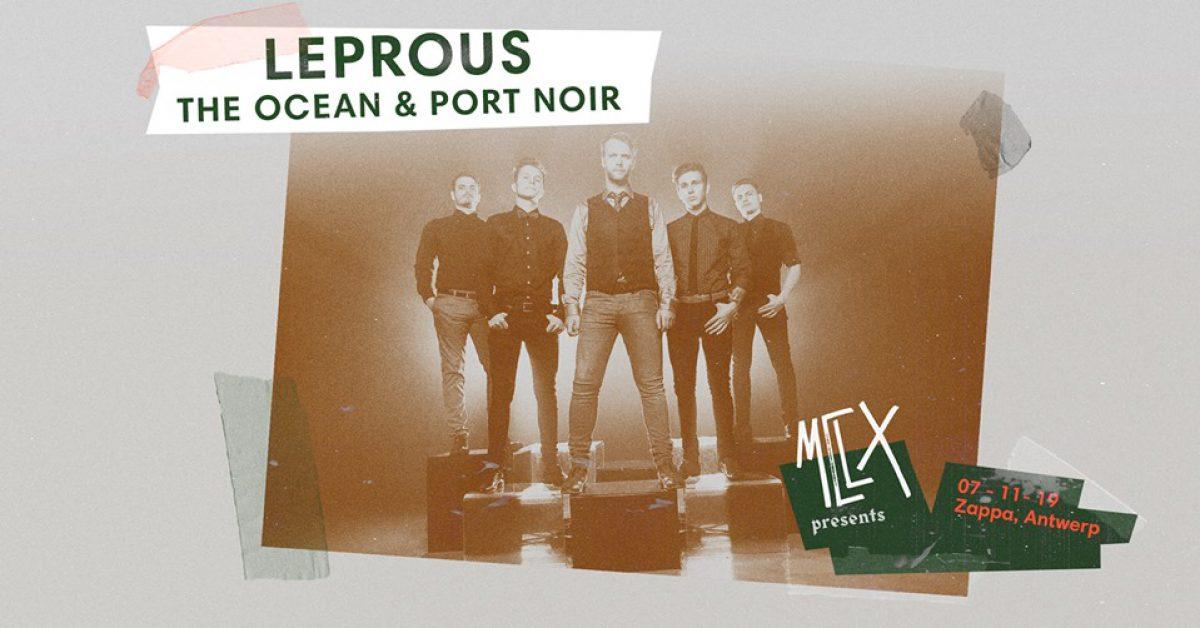 Leprous+ The Ocean + Port Noir – @ Zappa, Antwerpen – 07-11-2019
