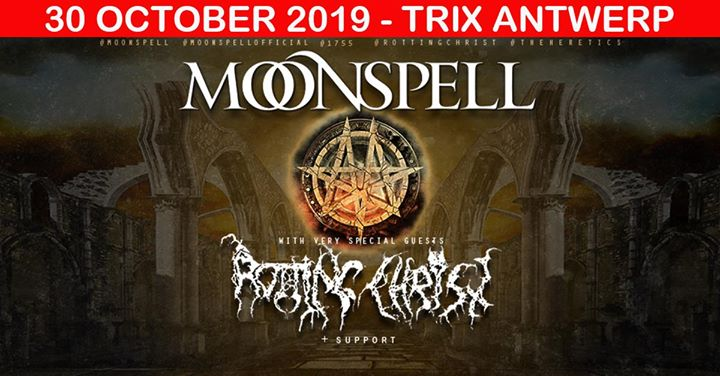Moonspell + Rotting Christ + Silver Dust – @ Trix, Antwerpen – 30-10-2019