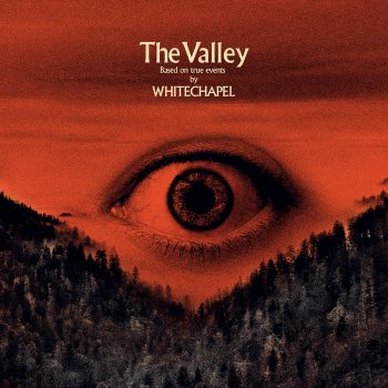 Whitechapel – The Valley