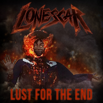 Lonescar – Lust For The End