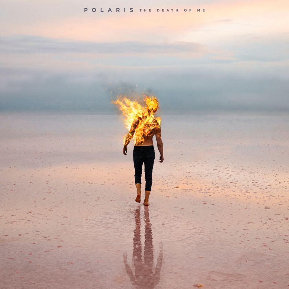Polaris – The Death Of Me