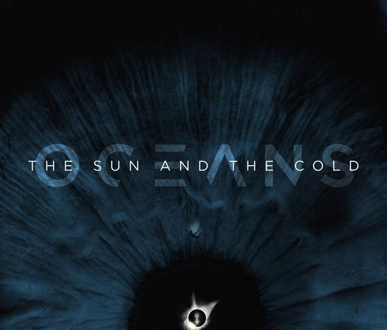 OCEANS – The Sun And The Cold