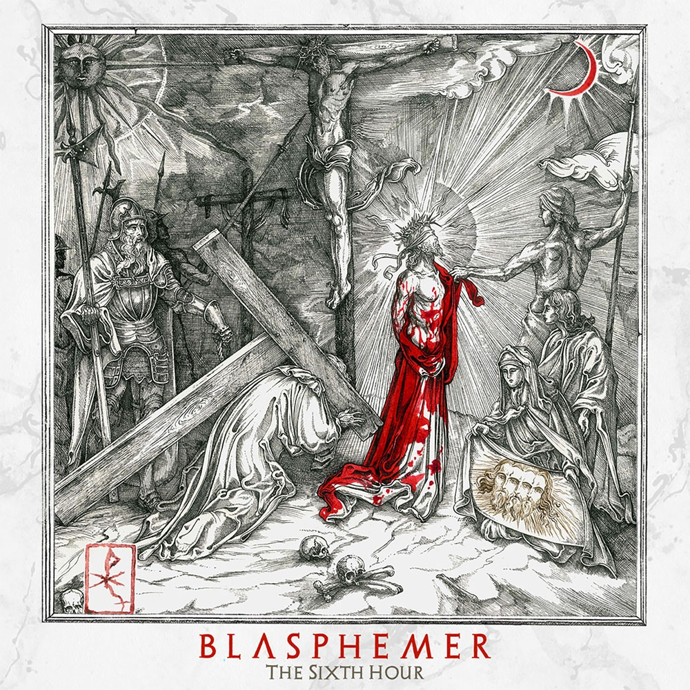 Blasphemer – The Sixth Hour