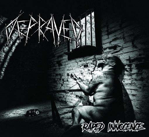 Depraved – Raped Innocence