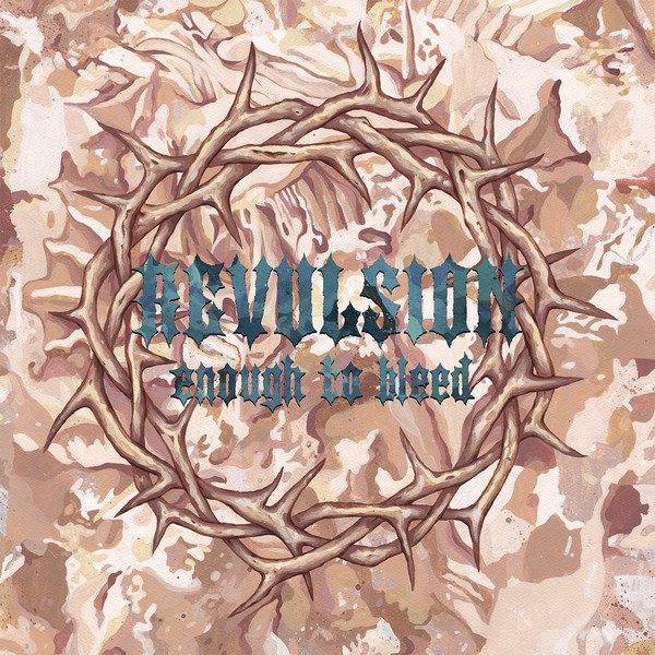 Revulsion – Enough To Bleed