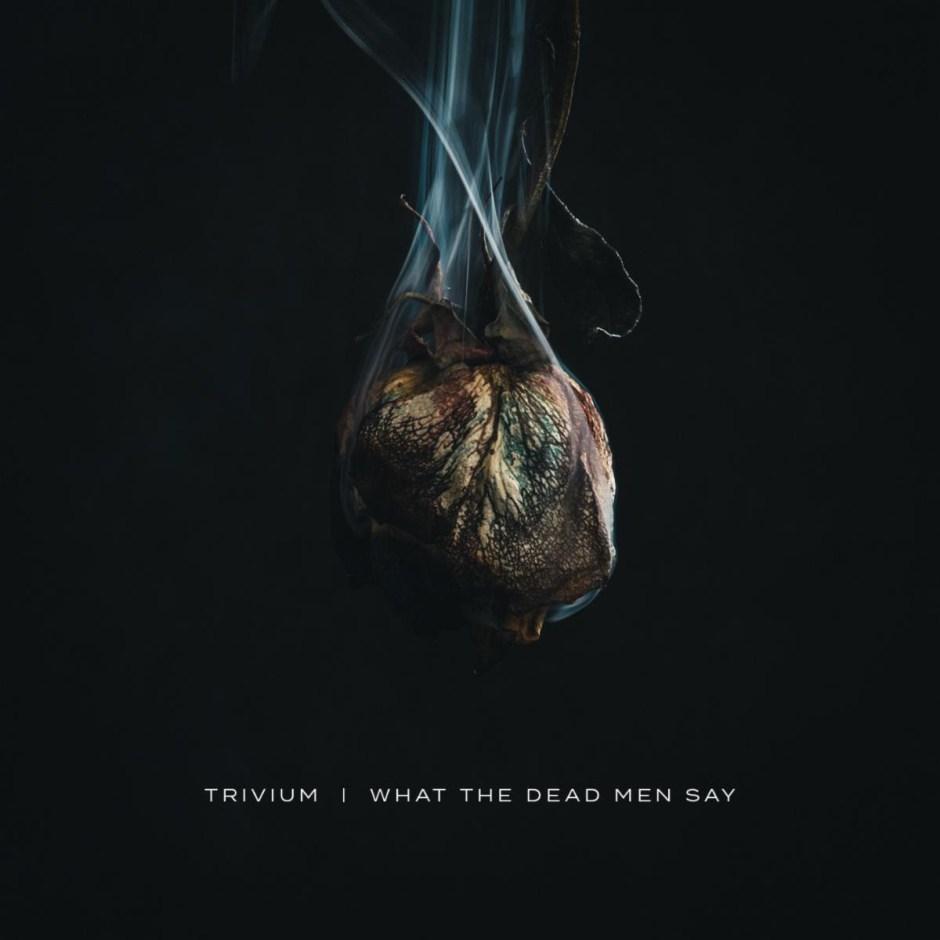 Album van de week 17: Trivium – What the Dead Men Say